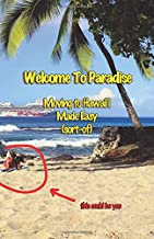 Welcome to Paradise: Moving to Hawai'i Made Easy (Sort-of)
