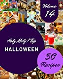 Holy Moly! Top 50 Halloween Recipes Volume 14: Save Your Cooking Moments with Halloween Cookbook!