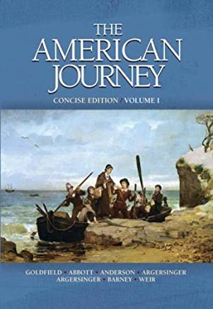 The American Journey-Concise Edition, Volume 1 1 PAP/CDR edition by Goldfield, David, Anderson, Virginia DeJohn, Weir, Robert M. (2007) Paperback