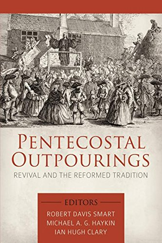 Pentecostal Outpourings: Revival and the Reformed Tradition