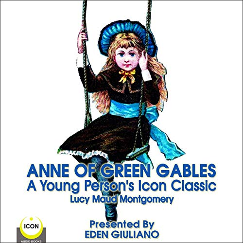 Anne of Green Gables - A Young Person's Icon Classic cover art