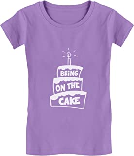 Tstars - Funny Birthday - Bring On The Cake Toddler/Kids Girls' Fitted T-Shirt