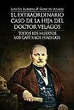 EL EXTRAORDINARIO CASO DE LA HIJA DEL DOCTOR VELAGOS (TODOS LOS MUERTOS. LOS CAPÍTULOS PERDIDOS)