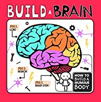 Build a Brain (How to Build a Human Body)