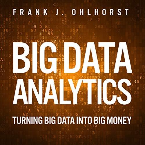 Big Data Analytics: Turning Big Data into Big Money Titelbild
