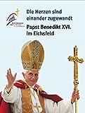"""""""Die Herzen sind einander zugewandt"""": Papst Benedikt XVI. im Eichsfeld"""