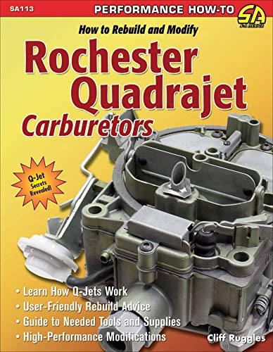How to Rebuild & Modify Rochester Quadrajet Carburetors (S-a Design)