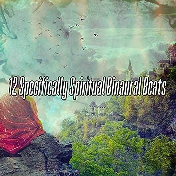 12 Specifically Spiritual Binaural Beats