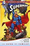 Grandes Autores de Superman: Superman, El hombre de acero - La caída de Camelot