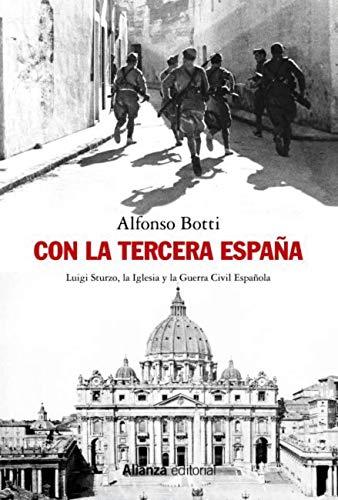 Con la Tercera España: Luigi Sturzo, la Iglesia y la Guerra Civil Española (Alianza Ensayo) eBook: Botti, Alfonso, Caranci Díez-Gallo, Carlos: Amazon.es: Tienda Kindle