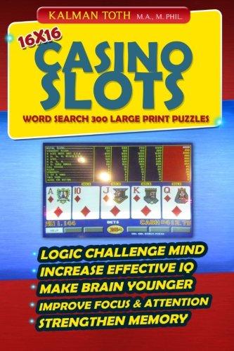 16x16 Casino Slots  Word Search 300 Large Print Puzzles (LAS VEGAS FUN, Band 2)
