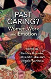 Past Caring?: Women, work and emotion