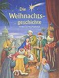 Die Weihnachtsgeschichte: Nach Lukas und Matthäus