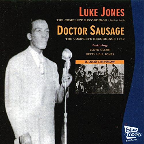 Luke Jones - The Complete Recordings 1946 - 1949 / Doctor Sausage...