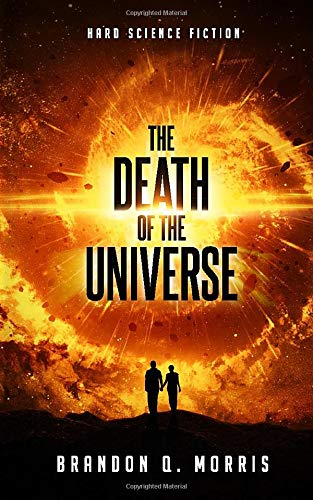 The Death of the Universe: Hard Science Fiction (Big Rip, Band 1)
