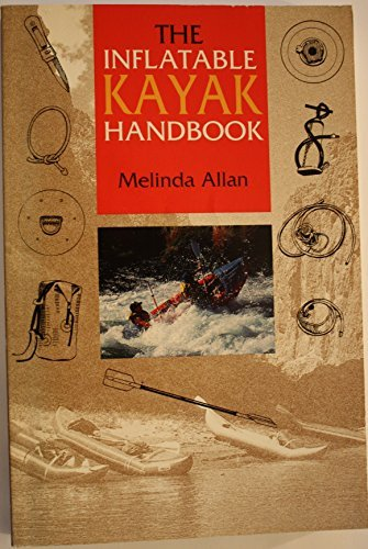 The Inflatable Kayak Handbook