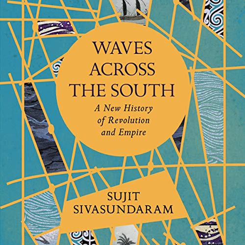 Waves Across the South: A New History of Revolution and Empire Titelbild