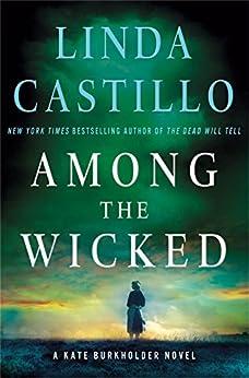 Among the Wicked: A Kate Burkholder Novel by [Linda Castillo]