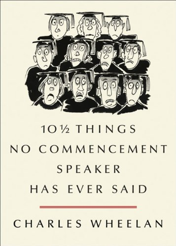 10 ½ Things No Commencement Speaker Has Ever Said (English Edition)