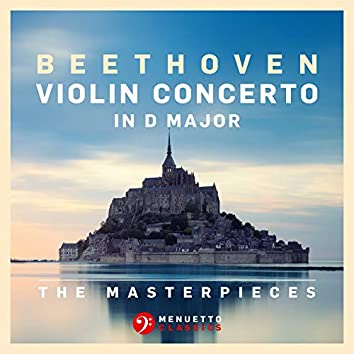 The Masterpieces, Beethoven: Violin Concerto in D Major, Op. 61