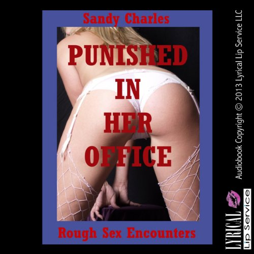 Punished in Her Office: A Domination Erotica Story audiobook cover art