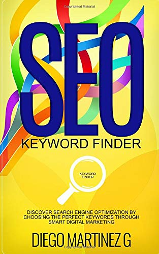 SEO Keyword Finder: Discover Search Engine Optimization by choosing the perfect keywords through smart digital marketing