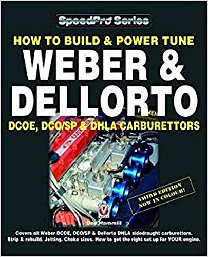 How To Build & Power Tune Weber & Dellorto DCOE, DCO/SP & DHLA Carburettors 3rd Edition (SpeedPro)