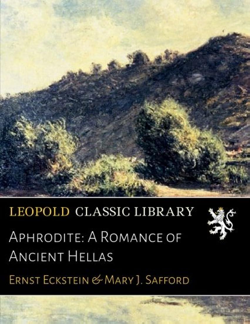 与える泥沼インゲンAphrodite: A Romance of Ancient Hellas