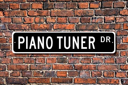 Yilooom Piano Tuner, Piano Tuner Gift, Piano Tuner Sign, Musician, Great Ear for Music, Music Lover, Custom Street Sign,Quality Metal Sign