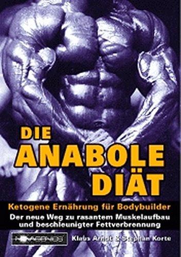 Die Anabole Diät: Ketogene Ernährung für Bodybuilder