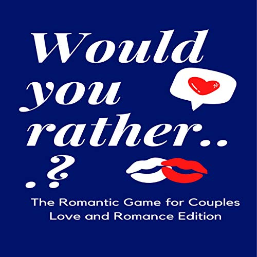 Listen Would You Rather... Couples Edition: The Romantic Game for Couples Love and Romance Edition (Quiz fo audio book