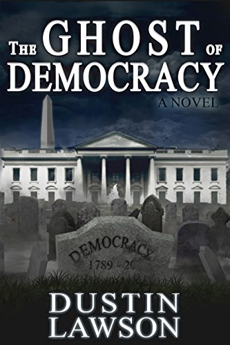The Ghost of Democracy: A Novel (English Edition)
