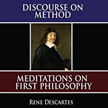 A Discourse on Method: Meditations on the First Philosophy: Principles of Philosophy