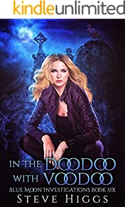 In the Doodoo with Voodoo: Blue Moon Investigations New Adult Humorous Fantasy Adventure Series Book 6