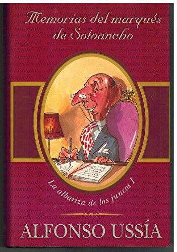 MEMORIAS DEL MARQUES DE SOTOANCHO: MEMORIAS MARQUES SOTOANCHO I (VARIOS)