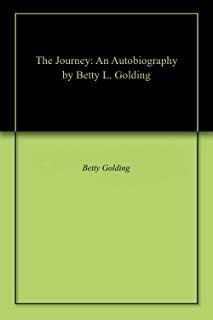 The Journey: An Autobiography by Betty L. Golding