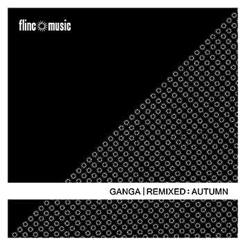 "Ganga Remixed- ""Autumn"""