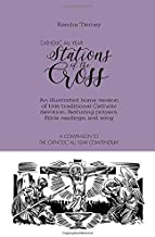 Catholic All Year Stations of the Cross: An illustrated home version of this traditional Catholic devotion, featuring prayers, Bible readings, and song (Catholic All Year Companion)