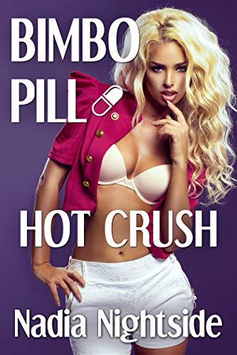 Bimbo Pill - Hot Crush (Bimbo Harem Book 1)