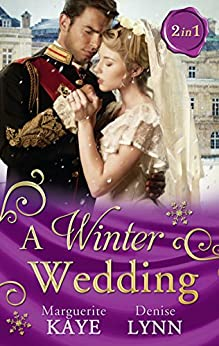 A Winter Wedding: Strangers at the Altar / The Warrior's Winter Bride by [Marguerite Kaye, Denise Lynn]