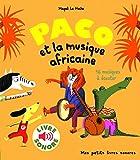 Paco et la Musique Africaine - 16 Musiques à Écouter (Livre Sonore) - Dès 3 ans
