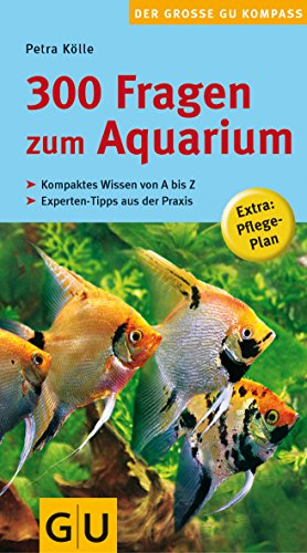 300 Fragen zum Aquarium (GU Der große Kompass)