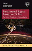 Fundamental Rights Protection Online: The Future Regulation of Intermediaries (Elgar Law, Technology and Society)