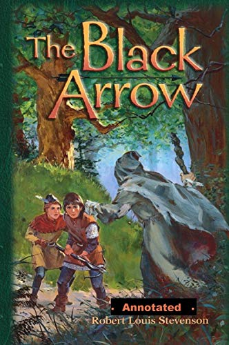 The Black Arrow Annotated (English Edition)