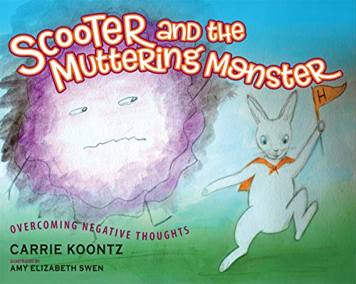 Scooter and the Muttering Monster: Overcoming Negative Thoughts (English Edition)