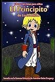 EL PRINCIPITO: Libro con rimas para niños.: Basado en la famosa historia de Saint Antoine de Exupery...