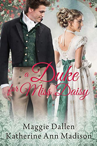 A Duke for Miss Daisy: Sweet Regency Romance (A Wallflower's Wish Book 1) (English Edition)