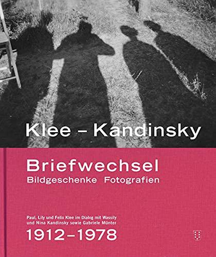 Klee –Kandinsky: Briefwechsel Bildgeschenke Fotografien. Paul, Lily und Felix Klee im Dialog mit Wassily und Nina Kandinsky sowie Gabriele Münter: ... Lily und Felix Klee mit Wassily und Nina