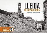 Lleida Desapareguda: 57 (Catalunya Desapareguda)