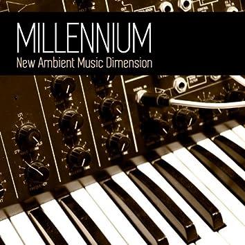 MILLENNIUM (New Ambient Music Dimension)